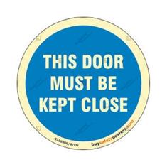This Door Must Be Kept Close Round Mandatory Glow In The Dark Sign