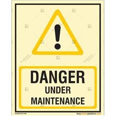 Danger Under Maintenance Glow In The Dark Signboard