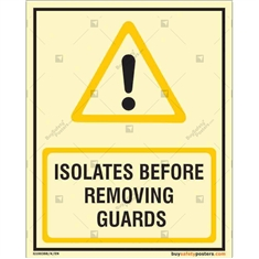 Isolates Before Removing Guards Auto Glow Signboard