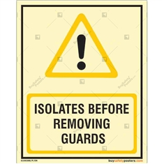 Isolates Before Removing Guards Photoluminescent Signboard
