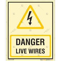 Danger Live Wires Photoluminescent Signboard