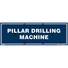 Pillar Drilling Machine Area Signboard
