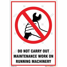 Do Not Carry Out Maintenance Work on Running Machinery Sign for Industrial Safety