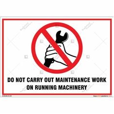 No Maintenance Work On Running Machinery Landscape Sign