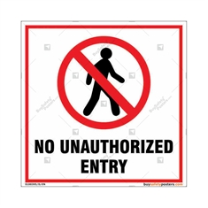 No Unauthorized Entry Square Sign