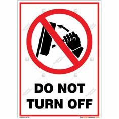 Do Not Turn Off Portrait Signboard