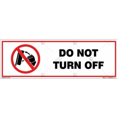 Do Not Turn Off Signboard