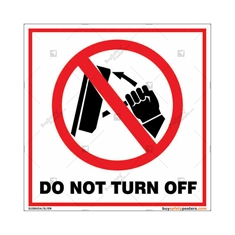 Do Not Turn Off Square Signboard